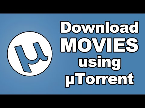 How To Download Movies Using uTorrent 2017 | Download Movies For FREE