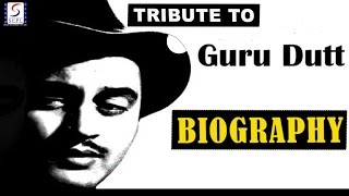 Biograpy l A Tribute To Guru Dutt l Famous Actor, Director & Producer Of Bollywood