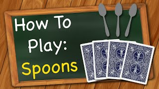 How to Play: Spoons