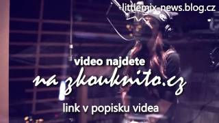 Little Mix (Behind the scenes) Little Me - CZ TITULKY