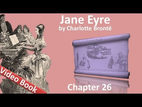 Chapter 26 - Jane Eyre by Charlotte Bronte