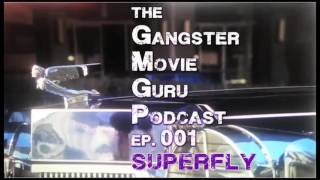 Gangster Movie Guru PODCAST - ep.001 - Superfly