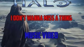 I Don't Wanna Miss A Thing Halo Music Video