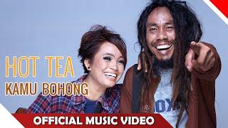 Hot Tea - Kamu Bohong - Official Music Video - NAGASWARA