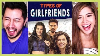 GIRLIYAPA | TYPES OF GIRLFRIENDS | Taapsee Pannu. Srishti, Saqib, Abhilash | Reaction