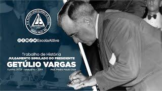 Trabalho de História - Julgamento Simulado do Presidente Getúlio Vargas