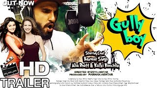 Gully Boy Trailer | Ranveer Singh And Alia Bhatt | Bollywood Upcoming Movies 2018 - Fan Made Trailer