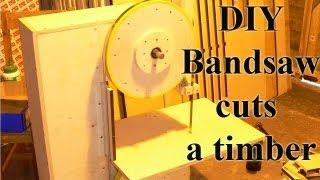 Homemade Bandsaw cuts timber