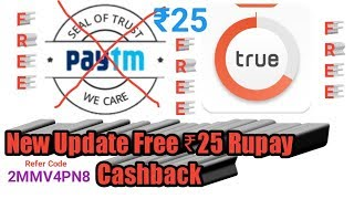 Truebalance new update old and new user ₹25 cashback hundred percent real and working.