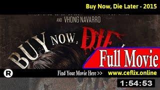 Watch: Buy Now, Die Later (2015) Full Movie Online