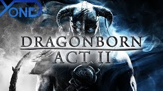 Dragonborn Act II (Skyrim Fan Movie)