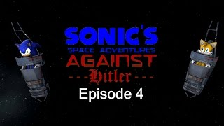 Sonic's Space Adventures Against Hitler: Episode 4