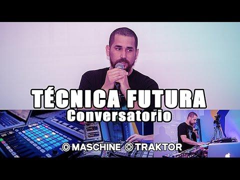 TRAKTOR & MASCHINE: Técnica Futura (Spanish)