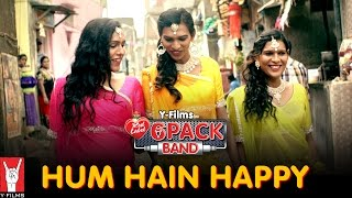 Hum Hain Happy - 6 Pack Band