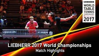 2017 World Championships Highlights I Ding Ning vs Zhu Yuling (Final)