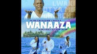 #WANAAZA  (official HD video) Pastor Wilson Bugembe ft Rhoda K