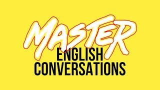How To Master English Conversation