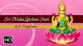 Sri Mahalakshmi Stuti (Agastya) - Sri Lakshmi Songs - Mantra for Wealth - Dr.R. Thiagarajan