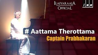 Aattama Therottama   Captain Prabhakaran   Ilaiyaraaja   Swarnalatha