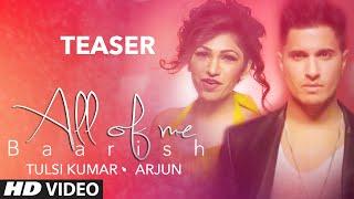 'All Of Me (Baarish)' Song TEASER | Arjun Ft. Tulsi Kumar | T-Series