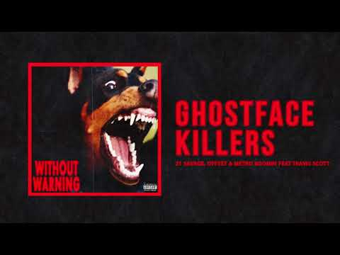 21 Savage Offset & Metro Boomin Ghostface Killers Ft Travis Scott Official Audio