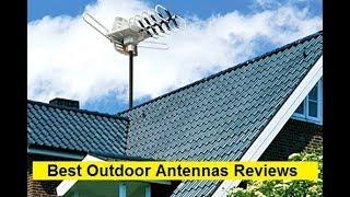 Top 3 Best Outdoor Antennas Reviews in 2019