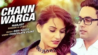 Chann Warga Full Song – Harjot | Desi Routz | Latest Punjabi Song 2016