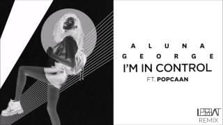 AlunaGeorge - I'm In Control (Feat. Popcaan) (Les Beat Remix)