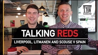 Talking Reds: Liverpool, Litmanen And Scouse v Spain
