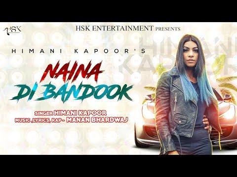 Xxx Mp4 Naina Di Bandook Official Video Himani Kapoor Manan Bhardwaj Latest Punjabi Songs 2018 3gp Sex