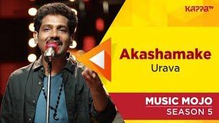 Akashamake - Urava - Music Mojo Season 5 - Kappa TV