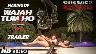Making Of Wajah Tum Ho Theatrical Trailer | Vishal Pandya | Sana Khan, Sharman, Gurmeet, Rajniesh