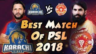 Best Match Of HBL PSL 2018 | Afridi On Fire | Karachi Kings Vs Islamabad United | HBL PSL 2018