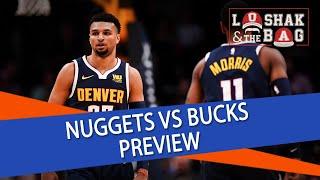 Loshak & The Bag   Denver Nuggets vs. Milwaukee Bucks   NBA Picks