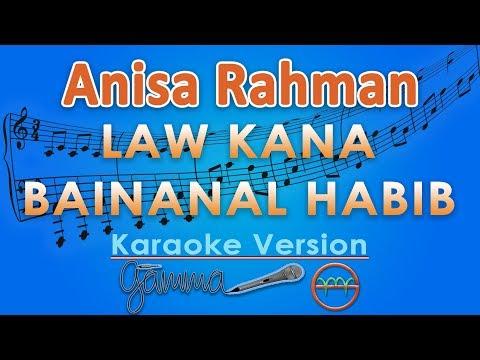 Anisa Rahman - Law Kana Bainanal Habib (Karaoke Lirik Tanpa Vokal) by GMusic