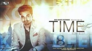 TIME -  Official Full Video || DEEP ARRAICHA  || Latest Punjabi Love Songs 2015