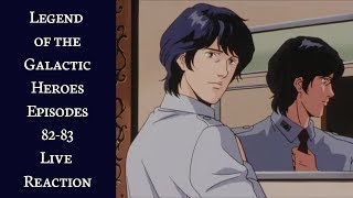 Legend of the Galactic Heroes Episodes 82-83 Live Reaction