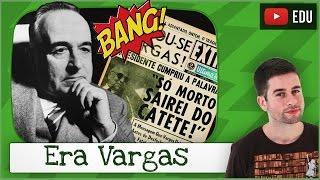 ERA VARGAS (2º Governo, Petrobrás e Suicídio) #6