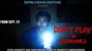 DON'T PLAY | Tamil horror Short Film -2017 | Jaikhs Cosmos Creations | With Sub - titles