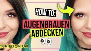 HOW TO: AUGENBRAUEN RICHTIG ABDECKEN! - #SpooktoberCountdown
