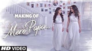 Making Of Mere Papa - Tulsi Kumar featuring Khushali Kumar | Jeet Gannguli