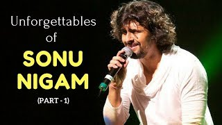 The Unforgettables of Sonu Nigam   Best Songs   Bollywood Hits