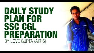 AIR 6 CGL 2015 Love Gupta - Daily Study Plan for SSC CGL Preparation - Unacademy