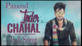 PASAND | INDER CHAHAL | Official (Full Song) | Latest Punjabi Song 2017