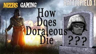 Battlefield 1: How Does Doraleous Die? (They Shall Not Pass Edition)