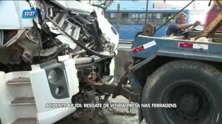 Acidente BR-101: resgate de vítima presa nas ferragens