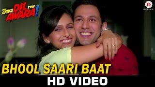 Bhool Saari Baat - Hai Apna Dil Toh Awara | Sahil Anand, Niyati Joshi & Vikram Kochhar | Ajay Singha