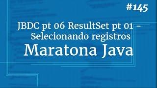 Curso Java Completo - Aula 145: JDBC pt 06 ResultSet pt 01 - Selecionando registros