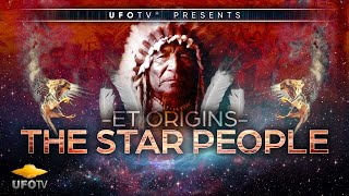 ET ORIGINS – SECRETS OF THE STAR PEOPLE - The Movie - Tribal Elders Speak Out - 2016 Best ET Movie