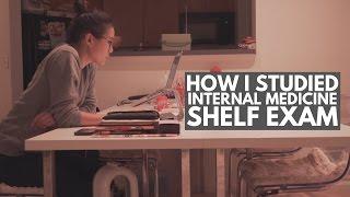 HOW I STUDIED FOR MY INTERNAL MEDICINE SHELF EXAM - 3rd Year of Med School Vlog